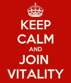 Poster: KEEP CALM AND JOIN  VITALITY