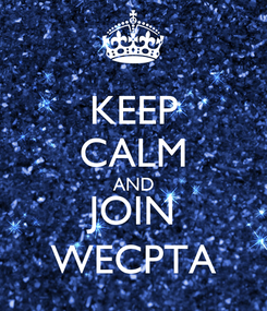 Poster: KEEP CALM AND JOIN WECPTA