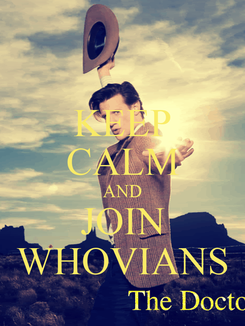 Poster: KEEP CALM AND JOIN WHOVIANS
