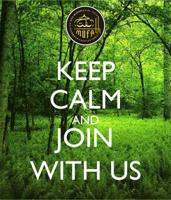 Poster: KEEP CALM AND JOIN WITH US