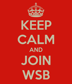 Poster: KEEP CALM AND JOIN WSB
