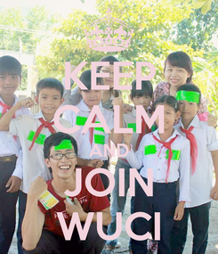 Poster: KEEP CALM AND JOIN WUCI
