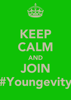 Poster: KEEP CALM AND JOIN #Youngevity