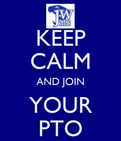 Poster: KEEP CALM AND JOIN YOUR PTO