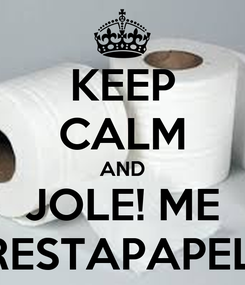 Poster: KEEP CALM AND JOLE! ME PRESTAPAPEL!?