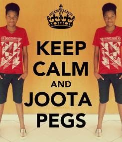 Poster: KEEP CALM AND JOOTA  PEGS