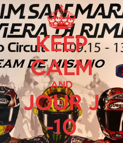 Poster: KEEP CALM AND JOUR J -10