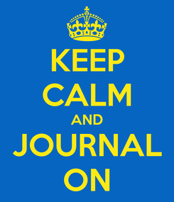 Poster: KEEP CALM AND JOURNAL ON
