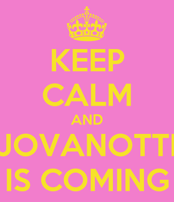 Poster: KEEP CALM AND JOVANOTTI IS COMING