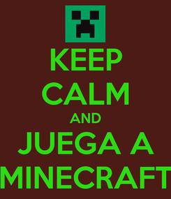 Poster: KEEP CALM AND JUEGA A MINECRAFT