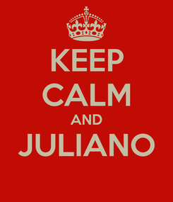 Poster: KEEP CALM AND JULIANO