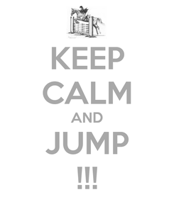 Poster: KEEP CALM AND JUMP !!!