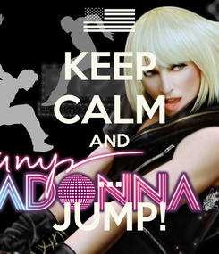 Poster: KEEP CALM AND ... JUMP!