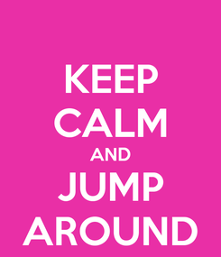 Poster: KEEP CALM AND JUMP AROUND