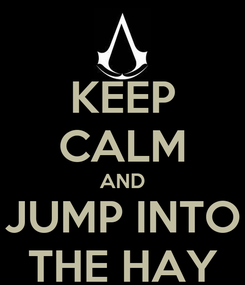 Poster: KEEP CALM AND JUMP INTO THE HAY