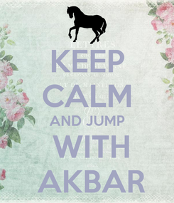 Poster: KEEP CALM AND JUMP  WITH  AKBAR