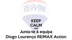 Poster: KEEP CALM AND Junta-te à equipa Diogo Lourenço RE/MAX Action