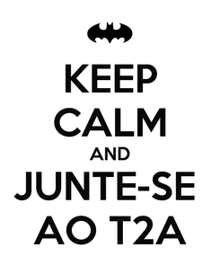 Poster: KEEP CALM AND JUNTE-SE  AO T2A