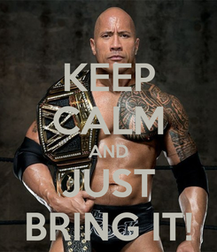 Poster: KEEP CALM AND JUST BRING IT!