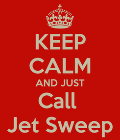 Poster: KEEP CALM AND JUST Call  Jet Sweep
