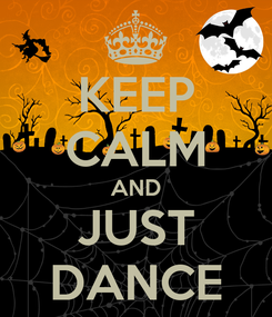 Poster: KEEP CALM AND JUST DANCE