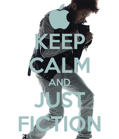 Poster: KEEP CALM AND JUST FICTION