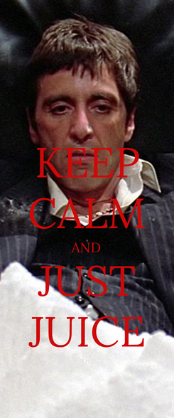 Poster: KEEP CALM AND JUST JUICE