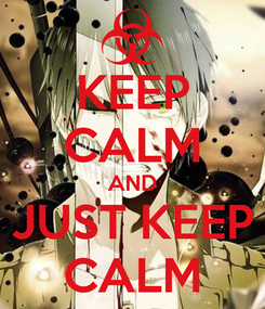 Poster: KEEP CALM AND JUST KEEP CALM