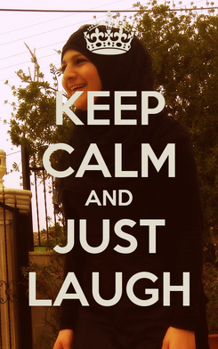 Poster: KEEP CALM AND JUST LAUGH