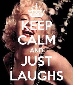 Poster: KEEP CALM AND JUST LAUGHS