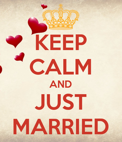 Poster: KEEP CALM AND JUST MARRIED