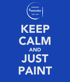 Poster: KEEP CALM AND JUST PAINT
