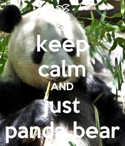Poster: keep calm AND just panda bear