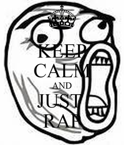 Poster: KEEP CALM AND JUST  RAP