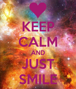 Poster: KEEP CALM AND JUST SMILE