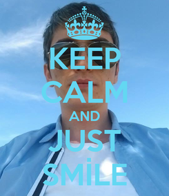 Poster: KEEP CALM AND JUST SMİLE