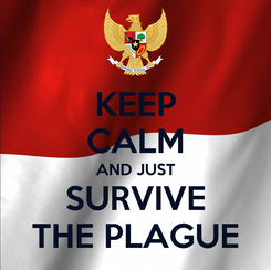 Poster: KEEP CALM AND JUST SURVIVE THE PLAGUE