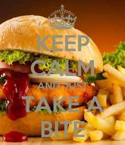 Poster: KEEP CALM AND JUST TAKE A BITE
