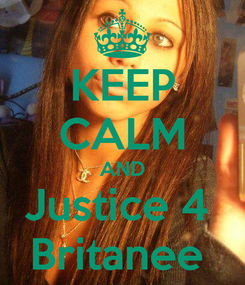 Poster: KEEP CALM AND Justice 4  Britanee