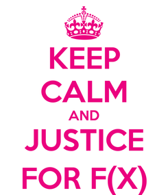 Poster: KEEP CALM AND JUSTICE FOR F(X)