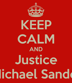 Poster: KEEP CALM AND Justice Michael Sandel