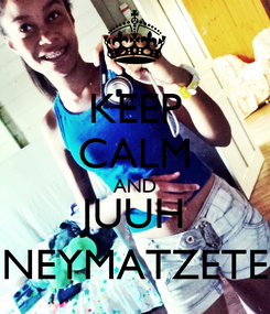 Poster: KEEP CALM AND JUUH NEYMATZETE