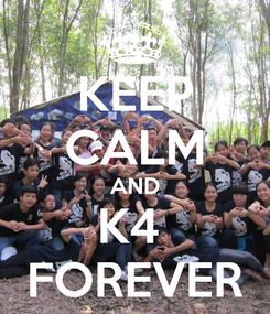Poster: KEEP CALM AND K4  FOREVER