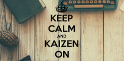 Poster: KEEP CALM AND KAIZEN ON