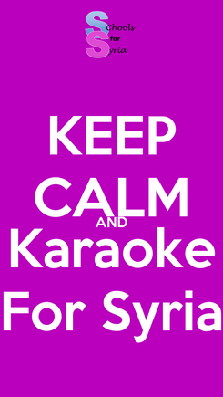 Poster: KEEP CALM AND Karaoke For Syria