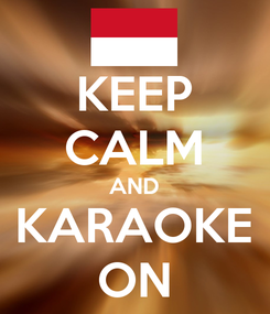 Poster: KEEP CALM AND KARAOKE ON
