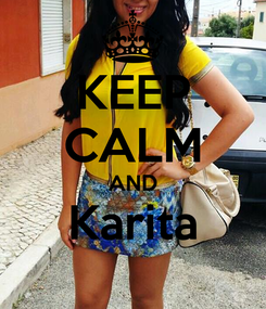 Poster: KEEP CALM AND Karita
