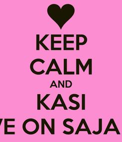 Poster: KEEP CALM AND KASI MOVE ON SAJA LAH