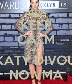 Poster: KEEP CALM AND KATY DIVOU NO VMA