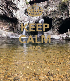 Poster: KEEP CALM AND KAWÔ  KABIECILE